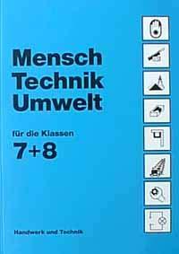 Mensch, Technik, Umwelt, Für die Klassen 7 und 8