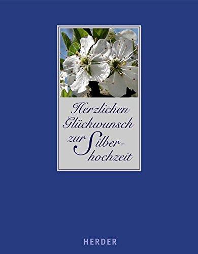 Herzlichen Glückwunsch zur Silberhochzeit: Glückwünsche, Gedanken, Erinnerungen