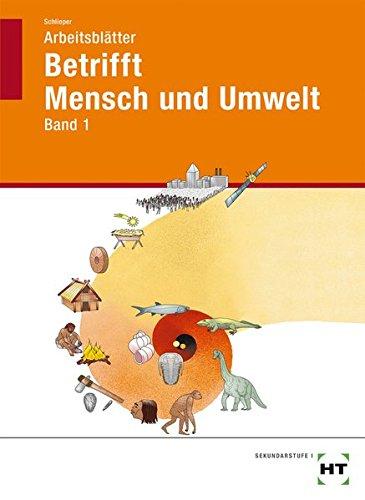 Betrifft Mensch und Umwelt - Band 1: Arbeitsblätter für Schüler