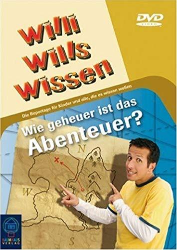 Willi will's wissen - Wie geheuer ist das Abenteuer?