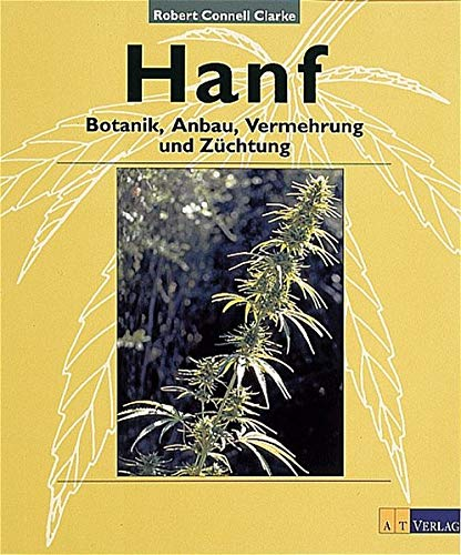 Hanf: Botanik, Anbau, Vermehrung, Züchtung (Natur - /Umwelt)