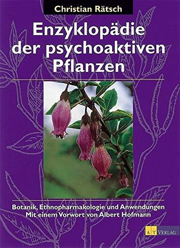 Enzyklopädie der psychoaktiven Pflanzen (Natur - /Umwelt)