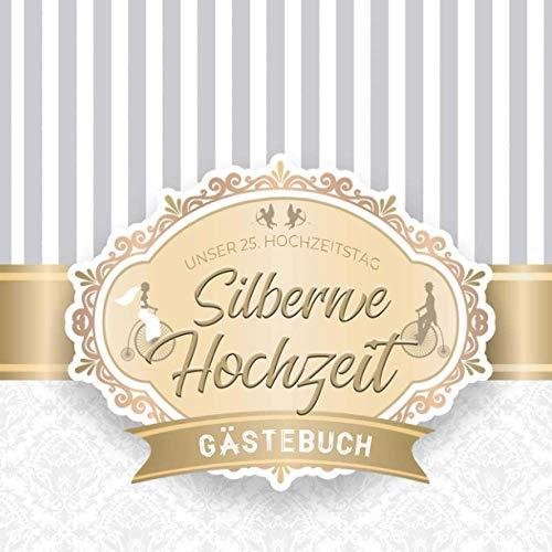 Silberne Hochzeit Gästebuch: zum 25. Hochzeitstag   Dekoration zur Feier der Silberhochzeit   25 Jahre   Zum Eintragen von kreativen Glückwünschen, Sprüche und Fotos   Für bis zu 80 Gäste