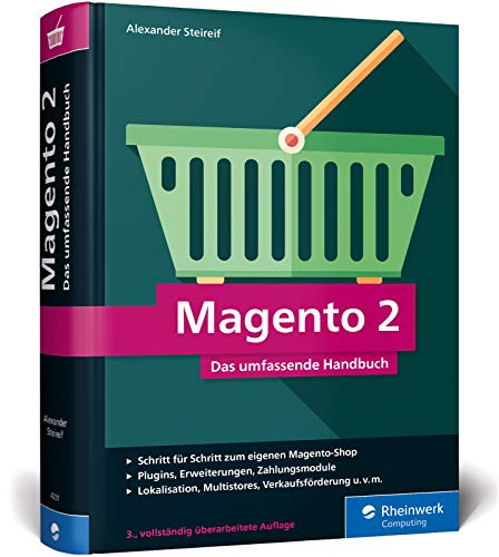 Magento 2: Das umfassende Handbuch. Alles, was Sie für einen erfolgreichen Online-Shop benötigen.