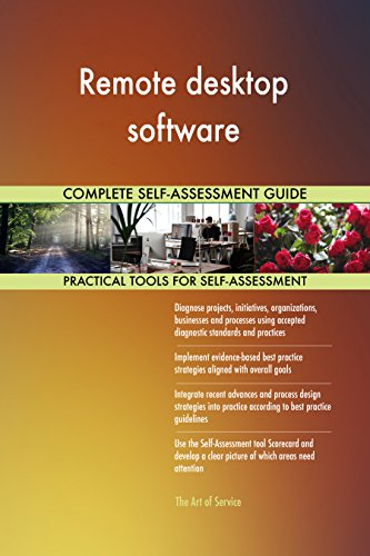 Remote desktop software All-Inclusive Self-Assessment - More than 720 Success Criteria, Instant Visual Insights, Comprehensive Spreadsheet Dashboard, Auto-Prioritized for Quick Results