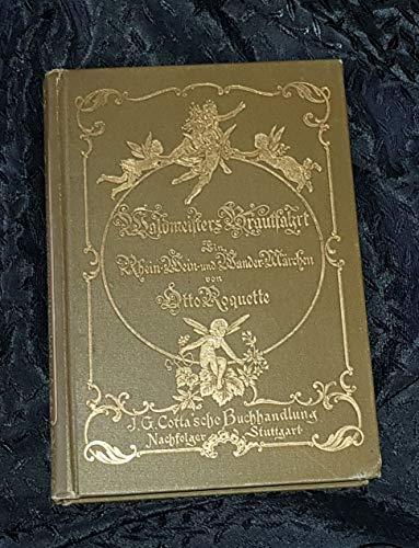 ROQUETTE,O., Waldmeisters Brautfahrt. Ein Rhein-, Wein- u. Wandermärchen. M. 5 Taf. u. zahlr. Textill. von Arpad Schmidhammer. Stgt., Cotta, (um 1900). 4°. 95 S. Ill. Olwd. m. Kopfgoldschn